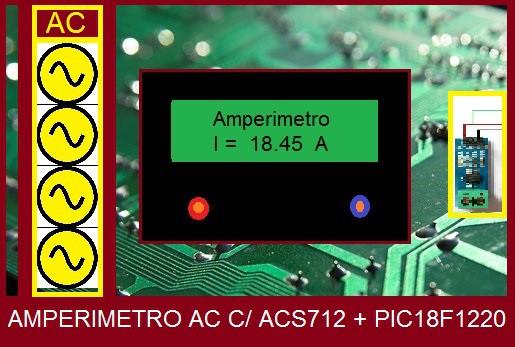 AMPERÍMETRO AC 20 AMPERES- C/ PIC 18F1220 E ACS712ELCTR-20A-T (REF318)