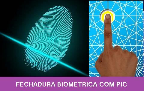 FECHADURA ELETRÔNICA BIOMÉTRICA – C/ PIC 16F628A E SENSOR DY50 (REF335)