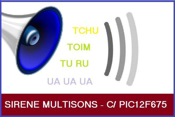 SIRENE MULTISONS – COM PIC 12F675 (REF342)
