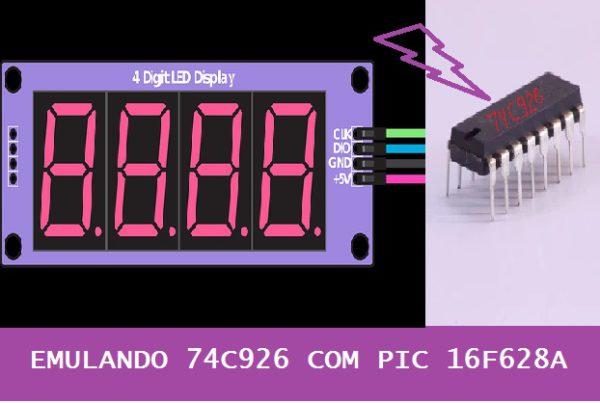 EMULANDO  74C926 – C/ PIC 16F628A (REF345)