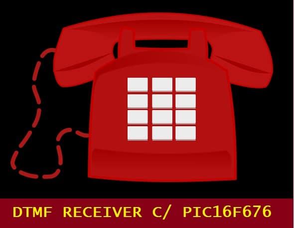DTMF RECEIVER C/ PIC 16F676 (REF347)