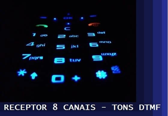 RECEPTOR DE 8 CANAIS POR TONS DTMF – C/ PIC 16F676 (REF346)